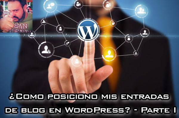 ¿Como posiciono mis entradas de blog en WordPress? – Parte I