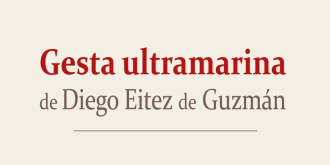 Gesta ultramarina de Diego Eitez de Guzmán
