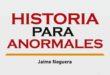 Historia para anormales