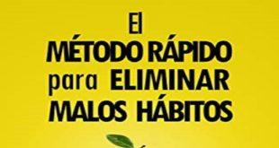 El método rápido para eliminar malos hábitos